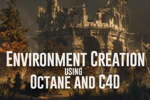 使用Octane和Cinema 4D创建场景【Environment creation using Octane and Cinema 4D】【教程】